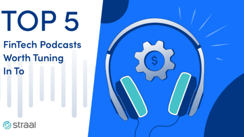 top 5 fintech podcast worth tuning into blog post straal